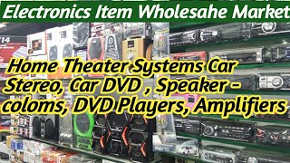 Home Theater Speaker Systems Car Stereo, DVD,Speaker !! Electronics item Wholedale Market Delhi !!