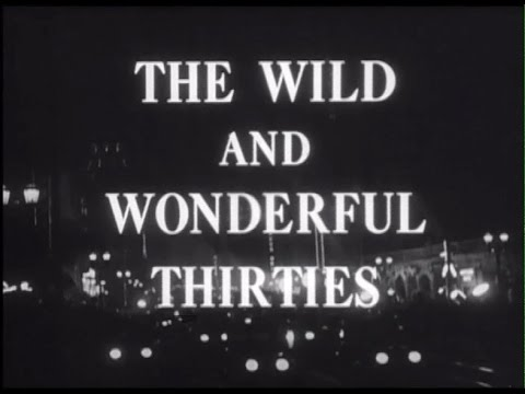 Hollywood & the Stars: The Wild and Wonderful Thirties