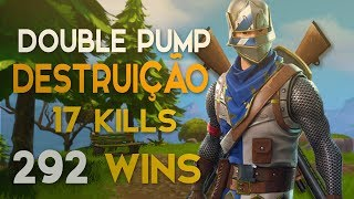 SOLO-MASSACRE DOUBLE PUMP-17 KILL-292 WINS (Fortnite Battle Royale Gratis) #64 [PT-BR]-Softe