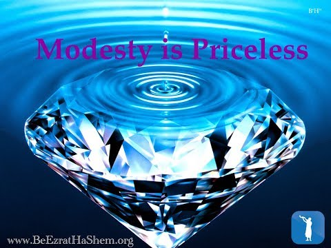 Modesty is Priceless (12 minutes)