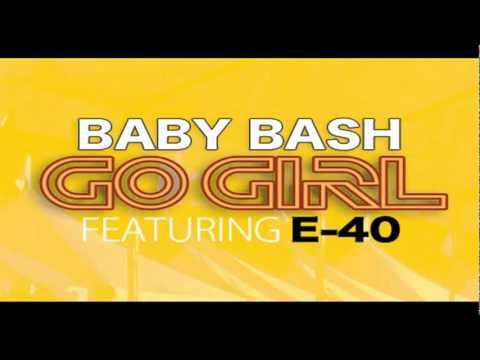 Baby Bash- Go Girl (Ft. E-40)  NEW 2010 Single.flv