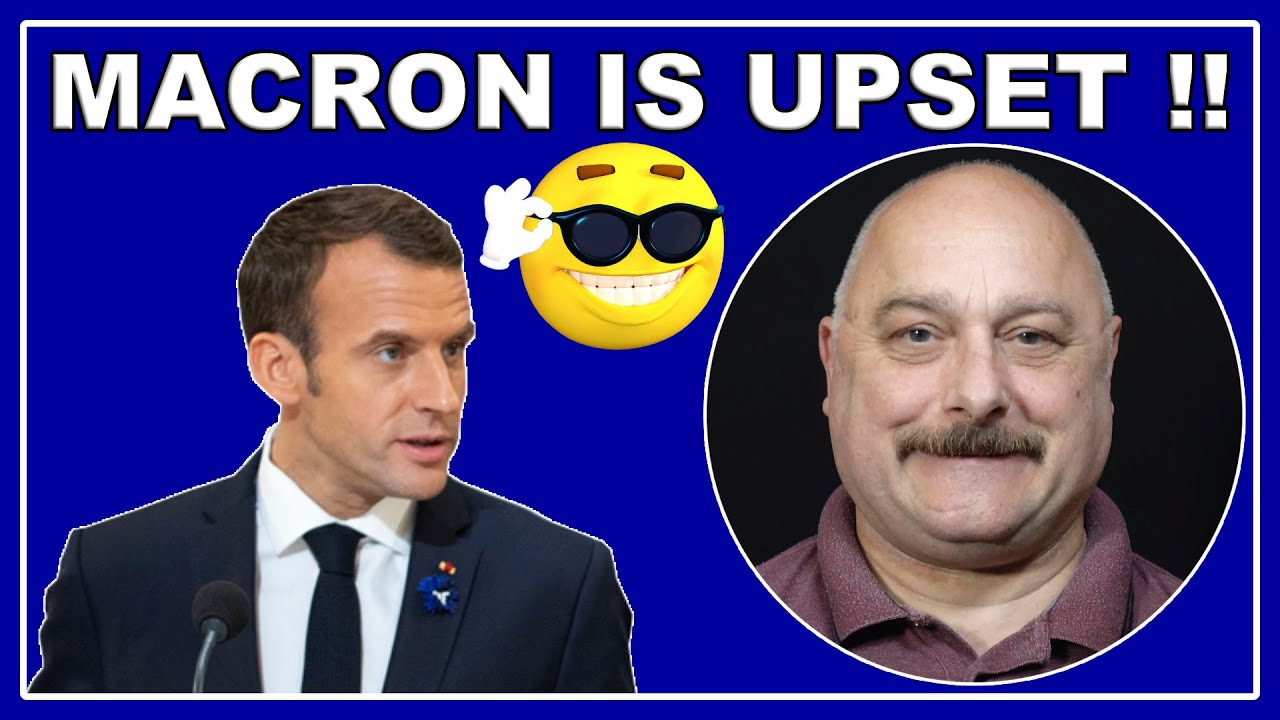 Macron is very upset! What a shame! 😎