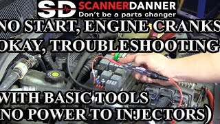 No Start, Engine Cranks Okay, Troubleshooting With Basic Tools (No Power to Injectors)