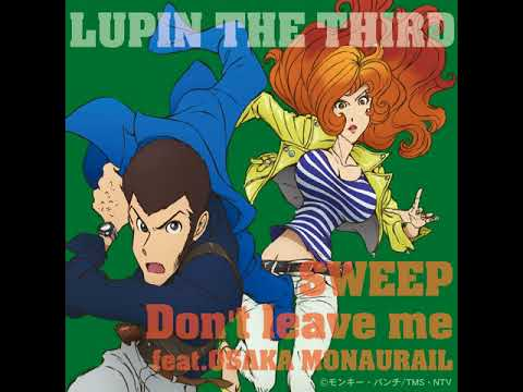 SWEEP / Don't Leave Me feat. Osaka Monaurail