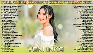 MENDUNG TAMPO UDAN - Yeni Inka [Full Album] Dangdut Koplo Paling Dicari 2021 Nonstop !