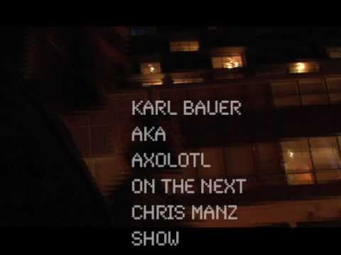 Next on the chris manz show, Karl Bauer