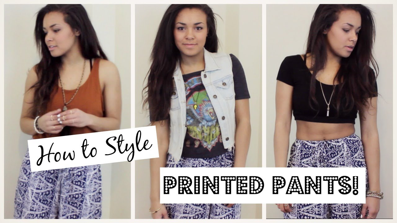 How to Style: Printed Pants