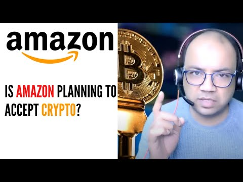 Amazon willing to accept Crypto in 2021?