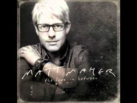 Matt Maher-Heaven and Earth(2011 New Song)