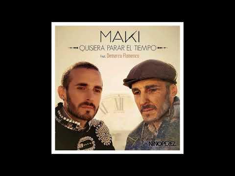 Maki Ft Demarco Flamenco - Quisiera Parar El Tiempo (Nino Pérez Rumbaton 2018)