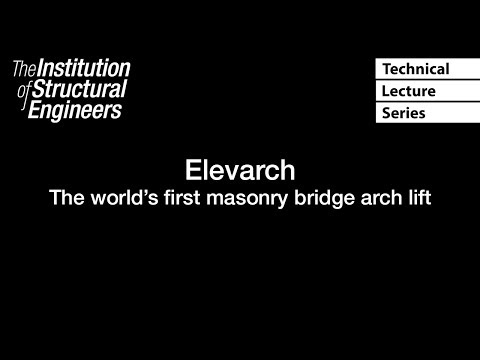Technical Lecture Series: Elevarch - The world's first masonry bridge arch lift