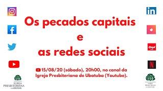Os pecados capitais e as redes sociais (15/08/2020).