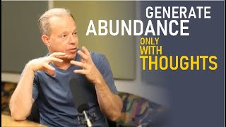 How to Generate Abundance With Thoughts - Dr. Joe Dispenza