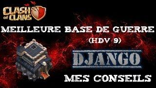 Hdv 9 - Meilleures Bases de Guerres - Tuto - Clash of Clans