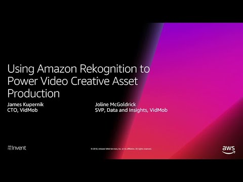 AWS re:Invent 2018: Use Amazon Rekognition to Power Video Creative Asset Production (ADT202)