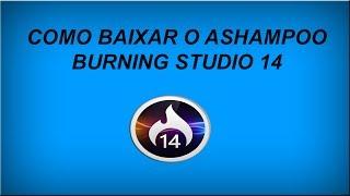 Como baixar instalar e ativar o Ashampoo Burning Studio 14