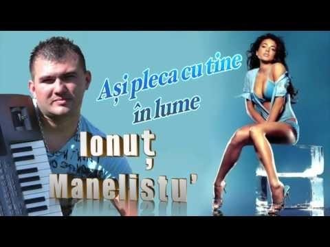 Ionut Manelistu - As pleca cu tine in lume, Mix 2017