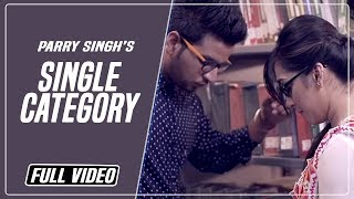 """Rootz Records Presents Latest Songs 2019 """"Single Category"""" by Parry Singh. Song : Single category Singer : Parry Singh ( Contact @ +91-9988770257) ..."""