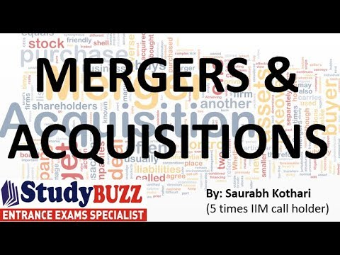 Mergers & Acquisitions- General Knowledge for XAT | TISS | CMAT | MAT