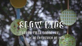 Slow Kids - Parque Villa Lobos /Nov. 2015