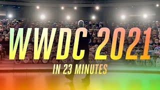 Apple WWDC 2021 keynote in 23 minutes