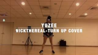 柚子 Yuzee - 周湯豪 NICKTHEREAL Turn Up Dance Cover