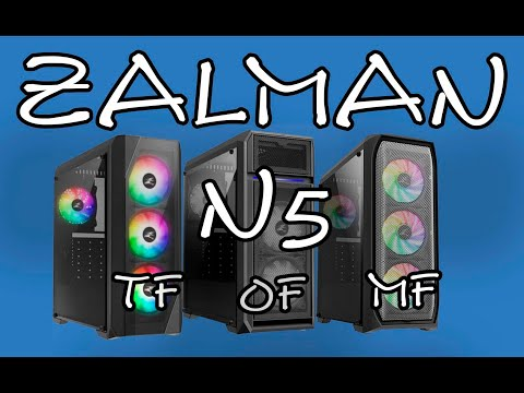 ZALMAN N5 MF OF TF