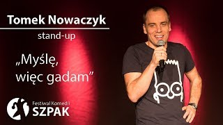 Tomek Nowaczyk stand-up - Myl, wic gadam - peny program