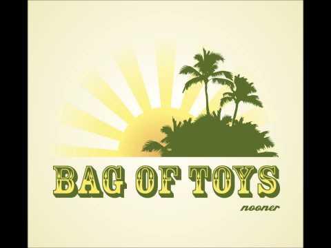 Bag of Toys - Had a Dream