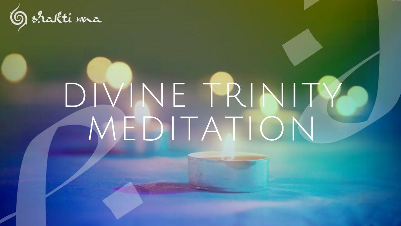 DIVINE TRINITY MEDITATION