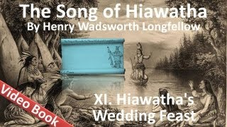 11 - The Song of Hiawatha by Henry Wadsworth Longfellow