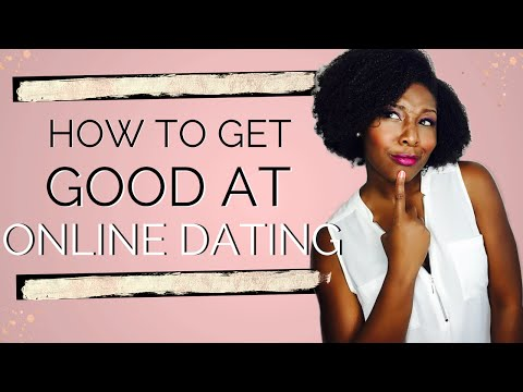 How To Get Good At Online Dating