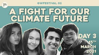 GWFestival 02: A Fight For Our Climate Future (DAY 3)
