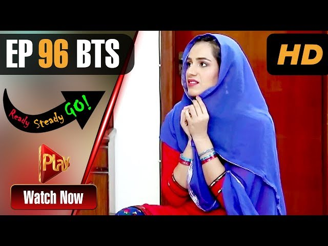 Ready Steady Go - Episode 96 BTS | Play Tv Dramas | Parveen Akbar, Shafqat Khan | Pakistani Drama