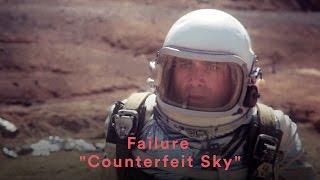 "Failure - ""Counterfeit Sky"" (Official Music Video)"