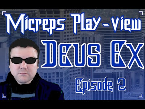 Deus Ex Play-view - Episode 2 - Castle Clinton