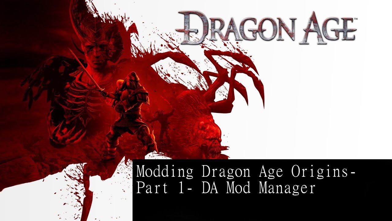 Modding Dragon Age Part 1- DA Mod Manager & Basics