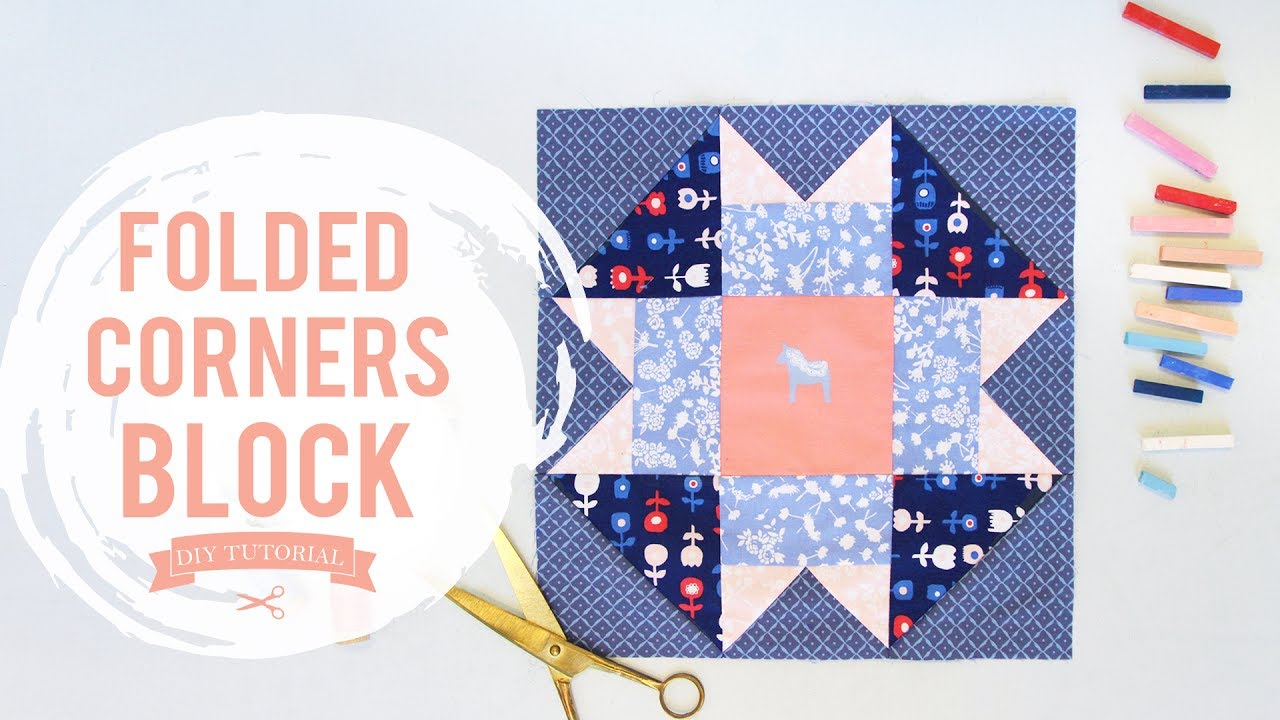 Easy Quilt Block Tutorial Folded Corners Block Youtube