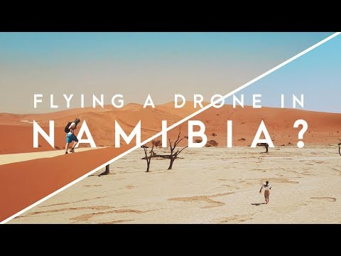 CAN YOU FLY A DRONE IN NAMIBIA? | Namibia travel tips