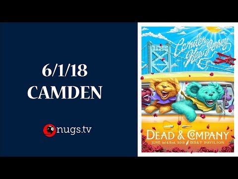Dead & Company: Live from Camden (6/1/2018 Set 1 Opener)