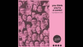 Gus Dapperton - You Think You're a Comic! [Full Album]