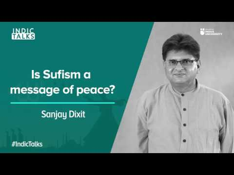 Is Sufism A Message Of Peace ?  - Sanjay Dixit - #IndicTalks