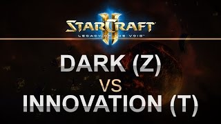 StarCraft 2 - LOTV 2017 - Dark (Z) v iNnoVation (T) Best of 5!