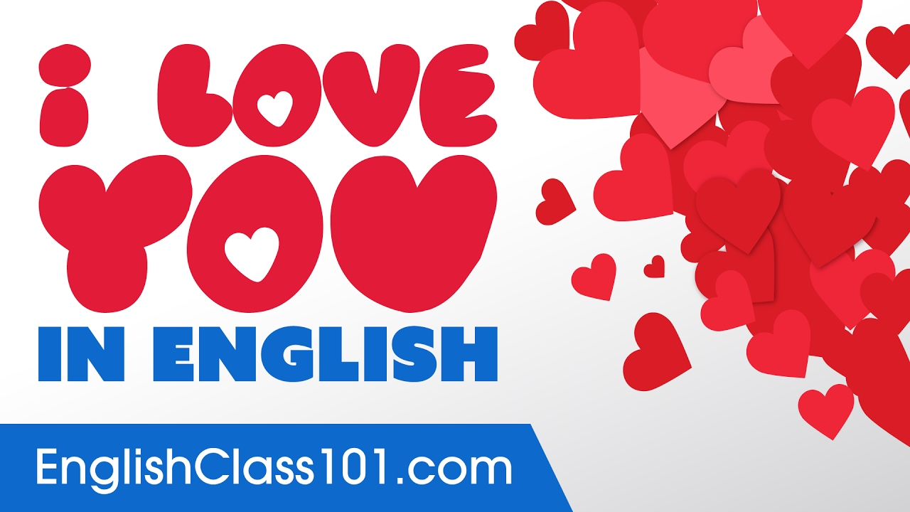 3 Ways To Say I Love You In English Youtube