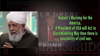 Huzoor(aba) Warned Americans and President of America Beaware of your Action in This World.