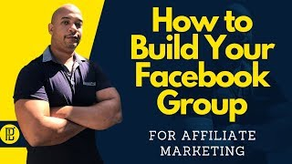 How to Build Your Own Affiliate Marketing Facebook Group