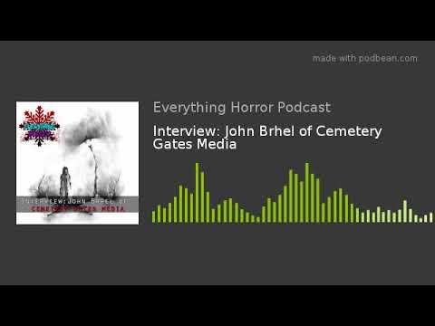 Interview: John Brhel of Cemetery Gates Media