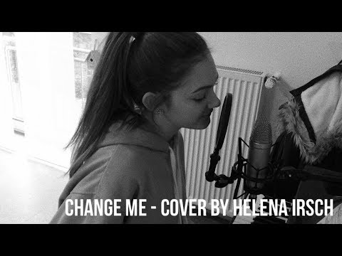 Change Me by Justin Bieber COVER - Helena Irsch