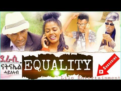 Lilo-Entertainment- EQUALIT - ብ ናትናአል ሓይለኣብ- New Eritrean Comedy 2018