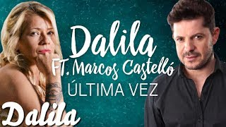 Dalila - Ultima vez - [ Video Lyric Oficial 2017 ]